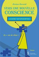 Couverture du livre « Vers une nouvelle conscience « la vie de chien » » de Monique Marandel aux éditions Sydney Laurent