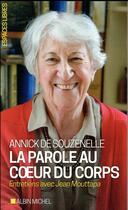 Couverture du livre « La parole au coeur du corps ; entretiens avec Jean Mouttapa (édition 2017) » de Annick De Souzenelle aux éditions Albin Michel