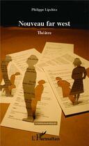 Couverture du livre « Nouveau far west » de Philippe Lipchitz aux éditions Harmattan