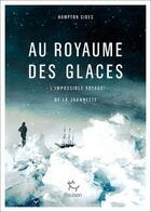 Couverture du livre « Au royaume des glaces ; l'impossible voyage de la Jeannette » de Hampton Sides aux éditions Paulsen