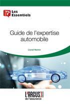 Couverture du livre « Guide de l'expertise automobile » de Lionel Namin aux éditions L'argus De L'assurance