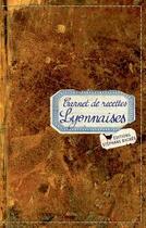 Couverture du livre « Carnet de recettes lyonnaises » de Isabelle Boutte aux éditions Les Cuisinieres