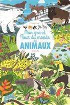 Couverture du livre « Mon grand tour du monde des animaux » de Laure Du Fay aux éditions Sarbacane