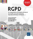 Couverture du livre « RGPD ; le comprendre et le mettre en oeuvre » de Dominique Renaud et Pierre Begasse et Jacques Foucault et Loic Panhaleux aux éditions Eni