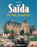 Couverture du livre « Saida de ma jeunesse, 1935-1962 » de Louis Abadie aux éditions Gandini Jacques