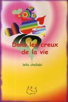 Couverture du livre « Dans les creux de la vie » de Leila Chellabi aux éditions Lcd Mediation