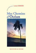 Couverture du livre « Mes chemins d'océan » de Louisa Cabanes aux éditions Les Deux Encres