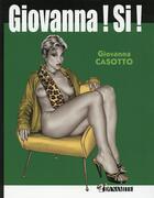 Couverture du livre « Giovanna ! si ! (édition 2012) » de Giovanna Casotto aux éditions Dynamite