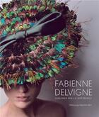 Couverture du livre « Fabienne Delvigne ; 30 ans de création sublimer par la différence » de Catherine Seiler aux éditions Exhibitions International