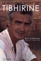 Couverture du livre « Le huitième mort de Tibhirine » de Rina Sherman aux éditions Tatamis