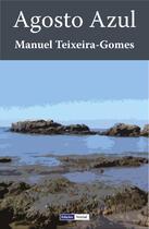 Couverture du livre « Agosto Azul » de Manuel Teixeira-Gomes aux éditions Edicoes Vercial
