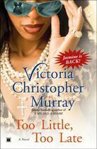 Couverture du livre « Too Little, Too Late » de Murray Victoria Christopher aux éditions Touchstone