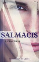 Couverture du livre « Salmacis t.2 ; l'âme soeur » de Emmanuelle De Jesus aux éditions Black Moon