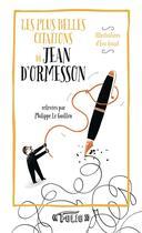 Couverture du livre « Les plus belles citations de Jean d'Ormesson » de Eric Giriat et Jean D' Ormesson aux éditions Gallimard