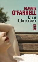 Couverture du livre « En cas de forte chaleur » de Maggie O'Farrell aux éditions 10/18