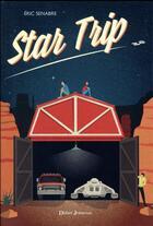 Couverture du livre « Star trip » de Eric Senabre aux éditions Didier Jeunesse