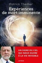 Couverture du livre « Expériences de mort imminente » de Patrick Theillier aux éditions Artege
