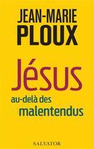 Couverture du livre « Jésus au-delà des malentendus » de Jean-Marie Ploux aux éditions Salvator