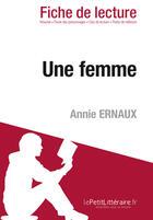 Couverture du livre « Une femme d'Annie Ernaux » de Laurence Beaujard aux éditions Lepetitlitteraire.fr