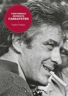 Couverture du livre « L'impossible Monsieur Cassavetes » de Sophie Soligny et Fred Peltier aux éditions Seguier
