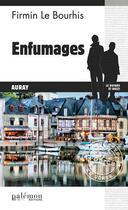 Couverture du livre « Enfumages » de Firmin Le Bourhis aux éditions Palemon