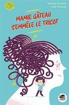 Couverture du livre « Mamie gâteau s'emmêle le tricot » de Gwladys Constant aux éditions Oskar