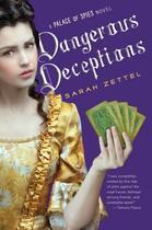 Couverture du livre « Dangerous Deceptions » de Sarah Zettel aux éditions Houghton Mifflin Harcourt