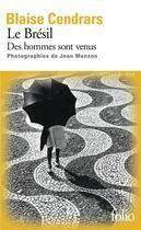 Couverture du livre « Brésil ; des hommes sont venus » de Blaise Cendrars aux éditions Gallimard
