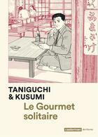 Couverture du livre « Le gourmet solitaire » de Jiro Taniguchi et Masayuki Kusumi aux éditions Casterman