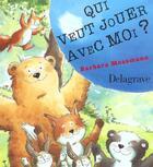 Couverture du livre « Qui Veut Jouer Avec Moi » de Barbara Mossmann aux éditions Delagrave