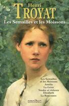 Couverture du livre « Les semailles et les moissons » de Henri Troyat aux éditions Omnibus