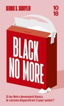 Couverture du livre « Black no more » de George S. Schuyler aux éditions 10/18