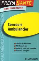 Couverture du livre « Entrainement concours entrée ambulancier » de Collectif aux éditions Elsevier-masson