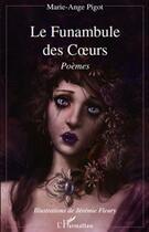 Couverture du livre « Le funambule des coeurs » de Marie-Ange Pigot et Jeremie Fleury aux éditions L'harmattan