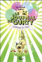 Couverture du livre « Le journal de gurty ; printemps de chien » de Bertrand Santini aux éditions Sarbacane