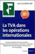 Couverture du livre « La TVA dans les opérations internationales (8e édition) » de Collectif aux éditions Revue Fiduciaire