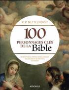 Couverture du livre « 100 personnages clés de la Bible » de R.-P. Nettelhorst aux éditions Pre Aux Clercs