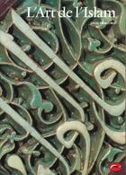 Couverture du livre « L'Art De L'Islam » de David Talbot Rice aux éditions Thames And Hudson