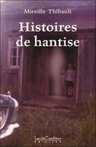 Couverture du livre « Histoires de hantise » de Mireille Thibault aux éditions Louise Courteau