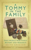 Couverture du livre « A Tommy in the Family » de Gregson Keith aux éditions History Press Digital
