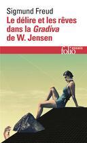 Couverture du livre « Le délire et les rêves dans la Gradiva de W. Jensen » de Sigmund Freud aux éditions Gallimard
