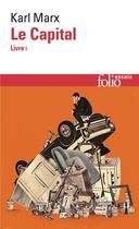 Couverture du livre « Le capital livre 1 » de Karl Marx aux éditions Gallimard