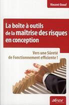 Couverture du livre « La boite à outils de la maîtrise des risques en conception ; vers une sûreté de fonctionnement efficiente » de Vincent Ozouf aux éditions Afnor