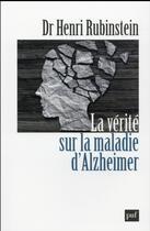 Couverture du livre « La vérité sur la maladie d'Alzheimer » de Henri Rubinstein aux éditions Puf