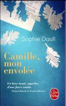 Couverture du livre « Camille, mon envolée » de Sophie Daull aux éditions Lgf