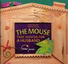 Couverture du livre « The mouse that hunted for a husband ; la souris qui cherchait un mari » de Francine Vidal et Martine Bourre aux éditions Didier Jeunesse