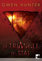 Couverture du livre « Le Triangle Du Mal » de Gwen Hunter aux éditions Harlequin