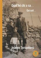 Couverture du livre « Qual'he chi a sa...qui sait... » de Jean Terramorsi aux éditions Le Lys Bleu
