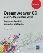 Couverture du livre « Dreamweaver CC pour PC/Mac ; concevoir des sites interactifs et attractifs (édition 2018) » de Christophe Aubry aux éditions Eni