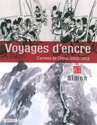 Couverture du livre « Voyages d'encre ; carnets de chine, 2005-2013 » de Simon aux éditions Akinome